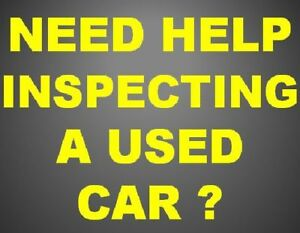 DO YOU NEED HELP INSPECTING A USED CAR