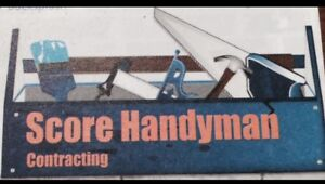 Score Handyman Contracting - AFFORDABLE + RELIABLE**