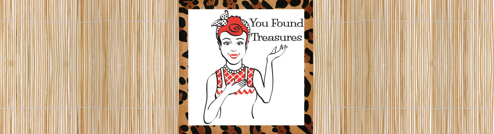 You Found Treasures