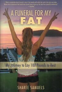 SHAREE SAMUELS A FUNERAL FOR MY FAT HOW SHE LOST 100 POUNDS