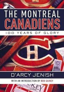 The Montreal Canadiens: 100 Years of Glory by Jenish, D'Arcy West Island Greater Montréal image 1