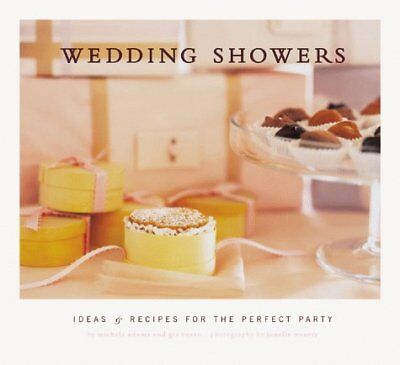 Wedding Showers: Ideas and Recipes for the Perfect Party
