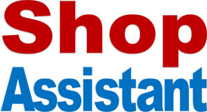 Shop Assistant – Full time work with benefits!
