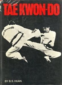 Tae Kwon-Do by Huan, fully illustrated with photos. Martial arts