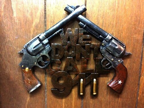 "Western Crossed Six Shooters ~ Wall Hanger ""We Don"