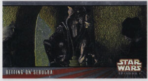 STAR WARS TOPPS EPISODE 1 # 1 WIDEVISION C6 BETTING ON SEBULBA
