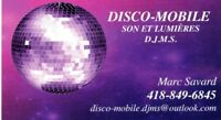 DISCO-MOBILE D.J.M.S. Promo 2018 $600.00 tout inclus !!!