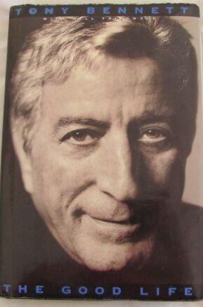 THE GOOD LIFE Tony Bennett: Autobiography:  HC/DJ 1998