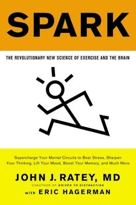 Spark: The Revolutionary New Science of Exercise and the Brain .. (Spark The Revolutionary New Science Of Exercise)