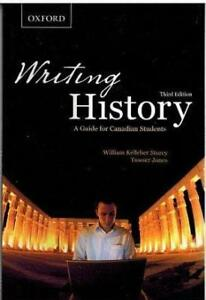 Writing History - A guide for Canadian Students  by William