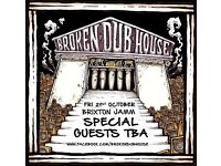 Broken Dub House: Special Guests TBA