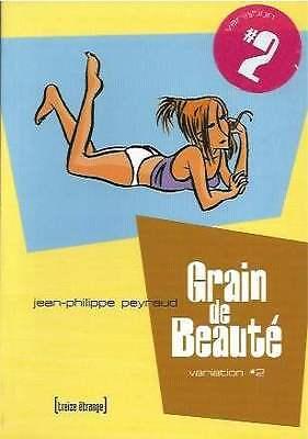 PEYRAUD . GRAIN DE BEAUTÉ N°2 . EO . 2000 . 13 ÉTRANGE + EX-LIBRIS N&S 150 EX..
