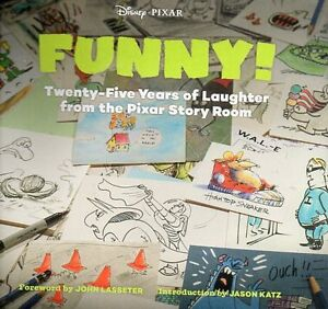 FUNNY TWENTY-FIVE YEARS OF LAUGHTER FROM THE PIXAR STORY ROOM