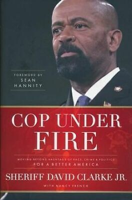 Cop Under Fire Moving Beyond Hashtags Of Race, Crime And Politics For A .. NEW - $7.91