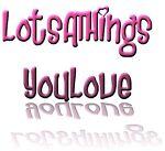 LotsAThingsYouLove