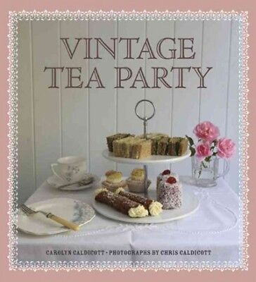 Vintage Tea Party (Vintage Tea Party, Hardcover by Caldicott, Carolyn; Caldicott, Chris (PHT),)