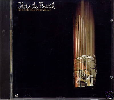 CHRIS DE BURGH - FAR BEYOND THESE CASTLE