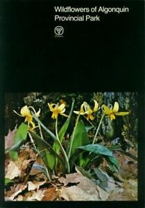 Wildflowers Of Algonquin Provincial Park - First Edition