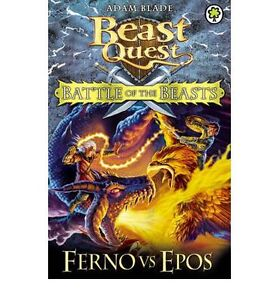 Battle of the Beasts: Ferno Vs Epos: 1 Beast Quest by Adam Blade