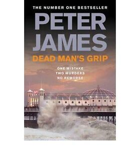 PETER JAMES ___ DEAD MAN'S GRIP___ BRAND NEW ___ FREEPOST UK