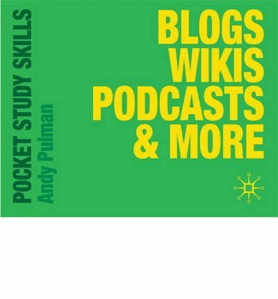 Blogs%2C+Wikis%2C+Podcasts+and+More+%28Pocket+Study+Skills%29%2C+Pulman%2C+Andy%2C+New+Book