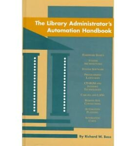 THE LIBRARY ADMINISTRATOR'S AUTOMATION HANDBOOK by Boss