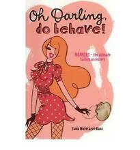 OH DARLING DO BEHAVE - MANNERS - THE ULTIMATE ACCESSORY Wellington Point Redland Area Preview