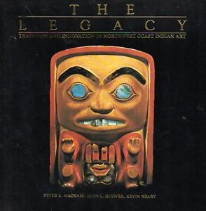 LEGACY TRADITION & INNOVATION IN NORTHWEST COAST INDIAN ART