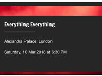 EVERYTHING EVERYTHING 2 concert tickets 10/3/18 London Alexandra Palace