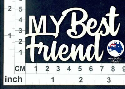 Chipboard Words for Scrapbooking, Cardmaking - My Best Friend
