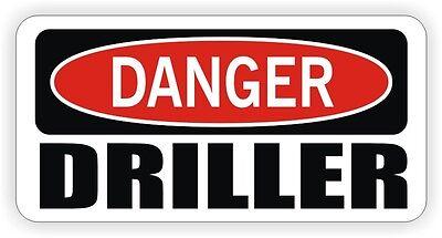 Danger Driller Hard Hat Sticker Motorcycle Helmet Decal Funny Oilfield Trash