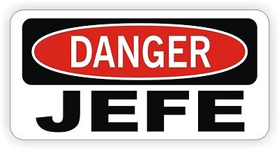 Danger - Jefe Hard Hat Sticker Helmet Decal Label Funny Lunch Box Tool Badge