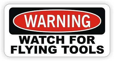 Warning - Watch For Flying Tools Hard Hat Sticker Decal Funny Helmet Mechanic