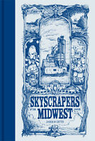 Skyscrapers of the Midwest by Joshua Cotter