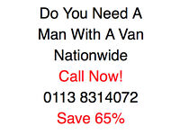 Man with a Van Nationwide - Call 01138314072