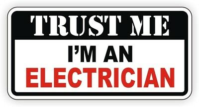 Trust Me Im An Electrician Hard Hat Sticker Safety Helmet Decal Funny Electrical