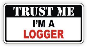 Funny Hard Hat Sticker | Trust Me LOGGER  | Logging Safety Helmet Decal Badge