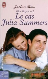 Le cas Julia Summers (JoAnn Ross).