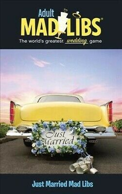 Adult Mad Libs : The World's Greatest Wedding Game, Just Married Mad Libs, Pa... - Bridal Mad Libs