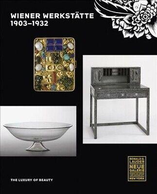 Wiener Werkstatte 1903-1932 : The Luxury of Beauty, Hardcover by Witt-dorring...