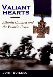 Valiant Hearts: Atlantic Canada And The Victoria by John Boileau
