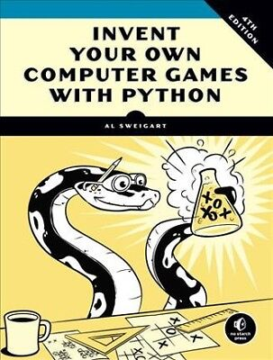 Invent Your Own Computer Games With Python, Paperback by Swe