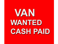 VAN Wanted - Any Large Panel Van Required - Buyer Waiting - Must be Diesel - Anything Considered