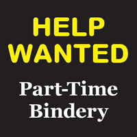Help Wanted : Part-Time Bindery