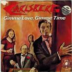 Single vinyl / 7 inch - Carlsberg - Gimme Love, Gimme Time..