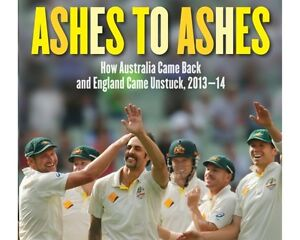 Ashes to Ashes - Gideon Haigh