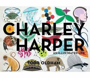 Charley Harper an Illustrated Life Mini Edition by Charley Harper 9781934429822