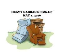 HEAVY GARBAGE PICK - UP = May 2nd, 2016