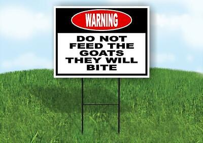Warning Do Not Feed The Goats They Will Bite Yard Sign Road With Stand Lawn Sign