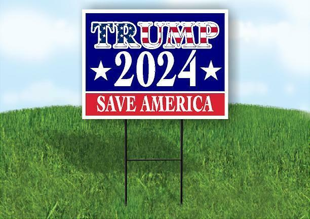 TRUMP 2024 SAVE AMERICA Yard Sign Road with Stand LAWN SIGN